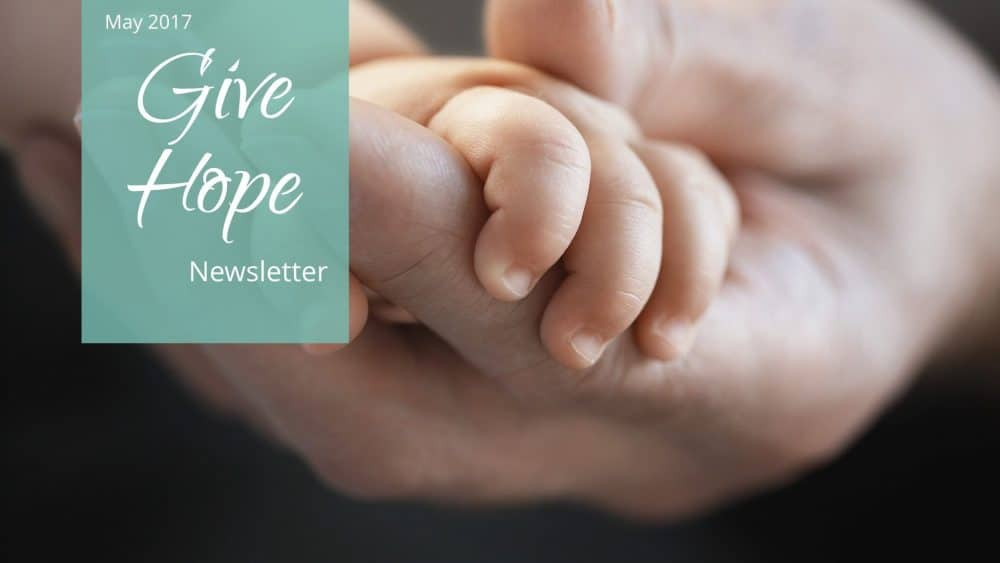 Give Hope May 2017 Newsletter
